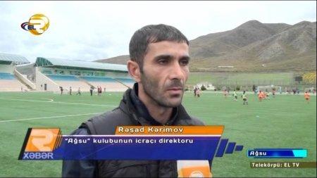 """""""Ağsu"""" Rüfət Quliyevin köməkçisinə tapşırılıb"""