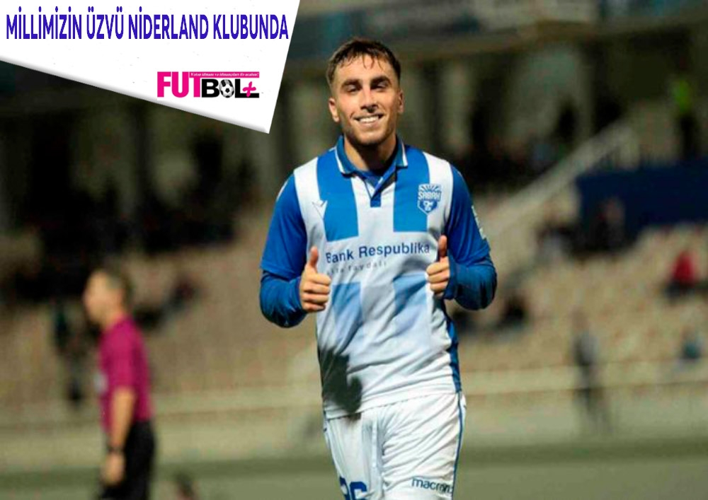 Azərbaycanlı futbolçu Niderland klubunda